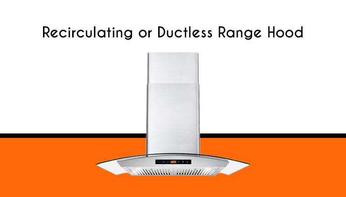What is a recirculating or ductless range hood